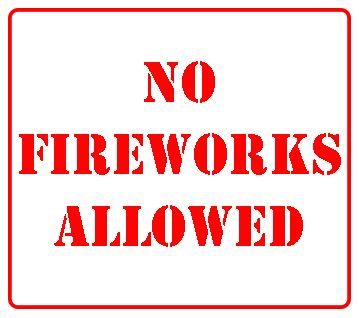 No Fireworks Allowed