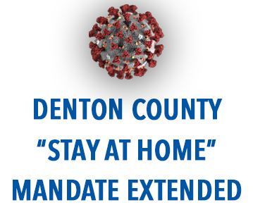 Denton County Stay at Home Mandate-Extended