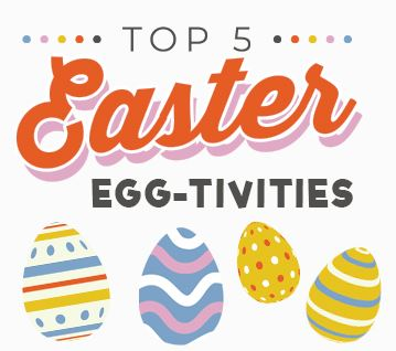 Top 5 Egg-tivities