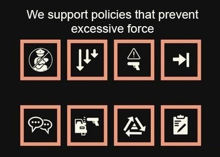 We support policies that prevent excessive force