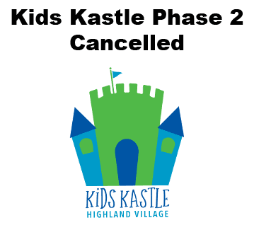 Kids Kastle Phase 2 Cancelled